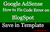 How to Fix Google AdSense Code Error on BlogSpot Blog