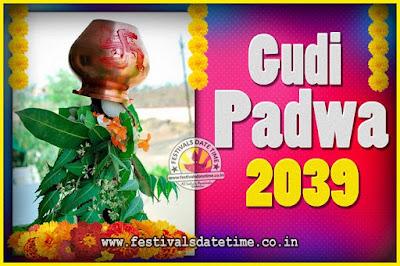 2039 Gudi Padwa Pooja Date & Time, 2039 Gudi Padwa Calendar