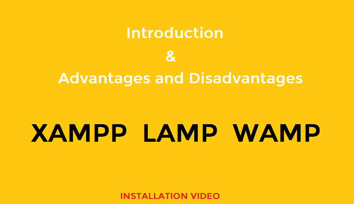 Introduction of XAMPP, LAMP ,WAMP | Advantages and Disadvantages ...