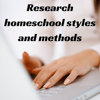 Research various homeschool methods