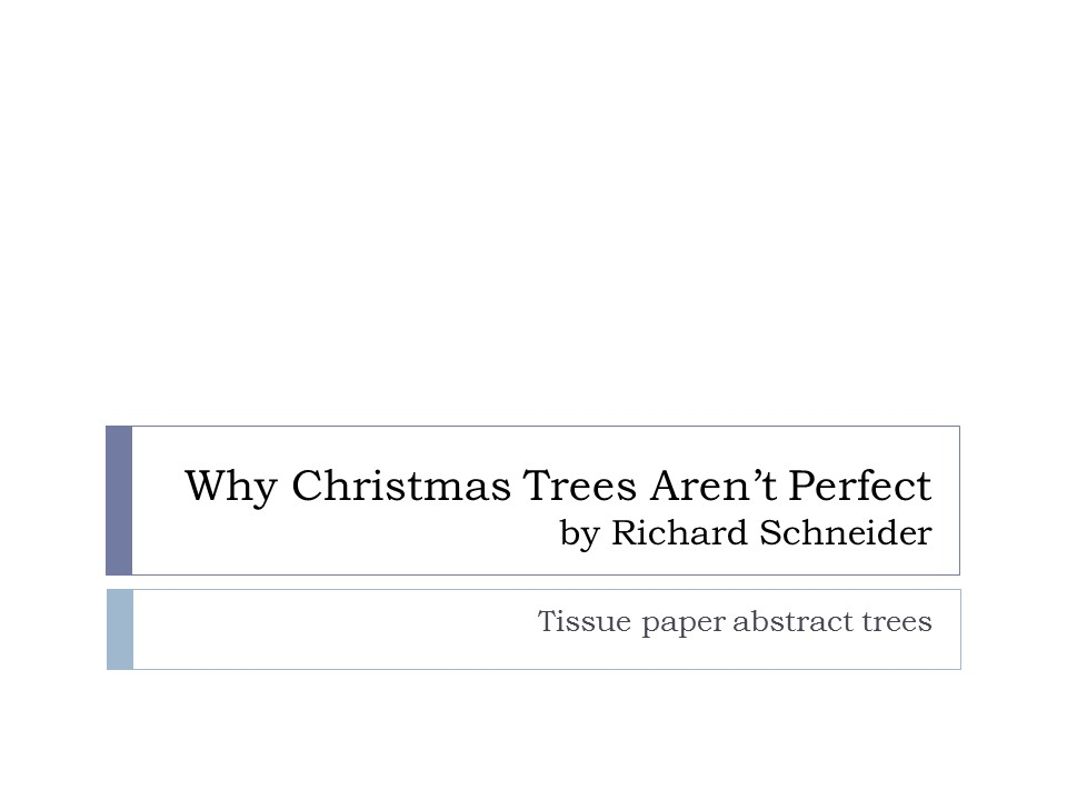 Why christmas trees aren t perfect a lesson in expressionism