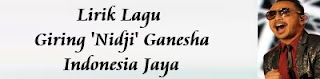 Lirik Lagu Giring 'Nidji' Ganesha - Indonesia Jaya