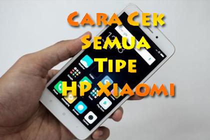 5 Cara Cek Semua Tipe HP Xiaomi Akurat
