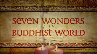 Seven Wonders of the Buddhist World [BBC]