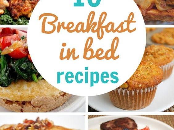 10 Breakfast in Bed Meal Ideas...