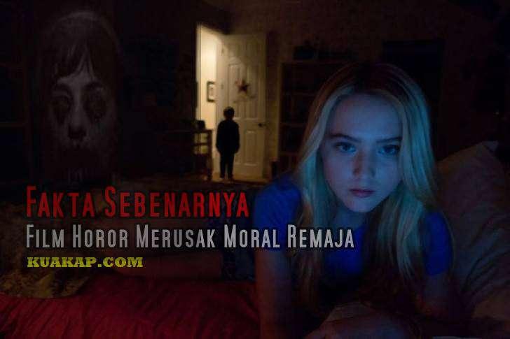 ini Fakta Sebenarnya Moral Kamu Rusak Oleh Film Horor