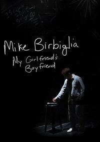 Watch Mike Birbiglia: My Girlfriend's Boyfriend Online Free in HD