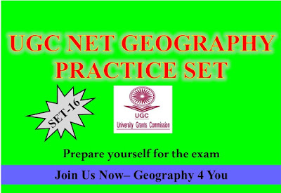 UGC-CBSE NET (GEOGRAPHY-80) PRACTICE SET-16