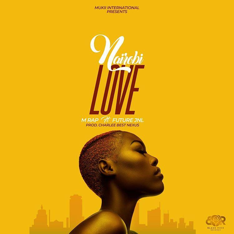 AUDIO | M-Rap Ft  Future Jnl – Nairobi Love | Download - DJ