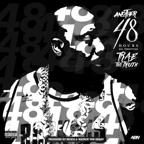 Trae Tha Truth – Another 48 Hours [Mixtape]