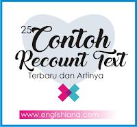 25 Contoh Recount Text Pendek Singkat dalam Bahasa Inggris dan Artinya Terlengkap