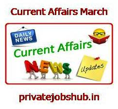 Current Affairs March
