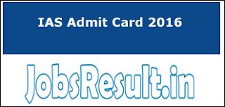 IAS Admit Card 2016