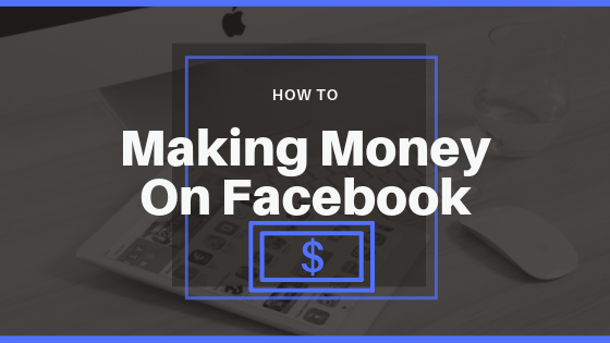 Making Money On Facebook<br/>