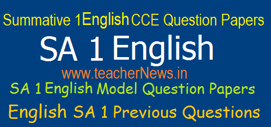 Summative 1/ SA 1 English Question Papers for 6th, 7th, 8th, 9th, 10th Class Previous Questions