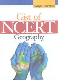 GIST OF NCERT:- GEOGRAPHY BOOK