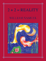 2 + 2 = REALITY by William Samuel