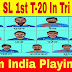 IND vs SL Playing 11 Players 6 March 2018 ( Nidahas Trophy )