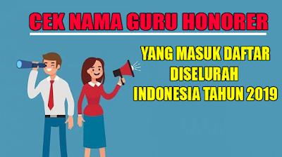 Daftar Nama Guru Honorer yang terdaftar di seluruh Indonesia 2019