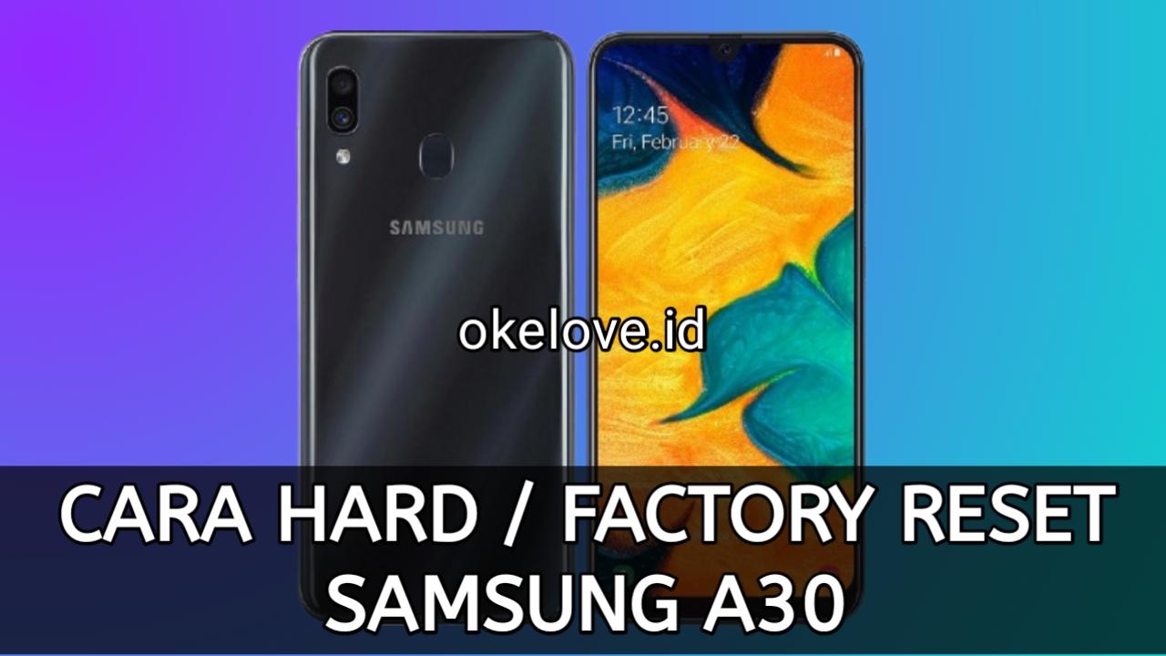Cara Hard Reset dan Factory Reset Samsung A30