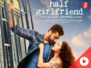 Half Girlfriend (2017) Star Cast, Movie Trailer, Release Date, Collections, Lyrics And Songs