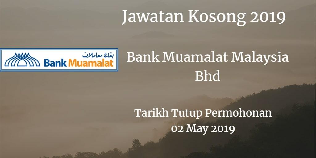 Jawatan Kosong Bank Muamalat Malaysia Bhd 02 May 2019