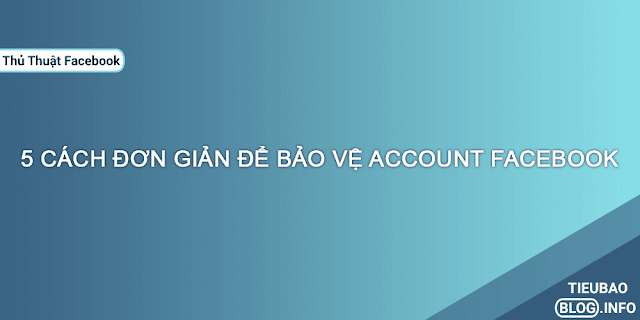 5 cach don gian de bao ve account facebook