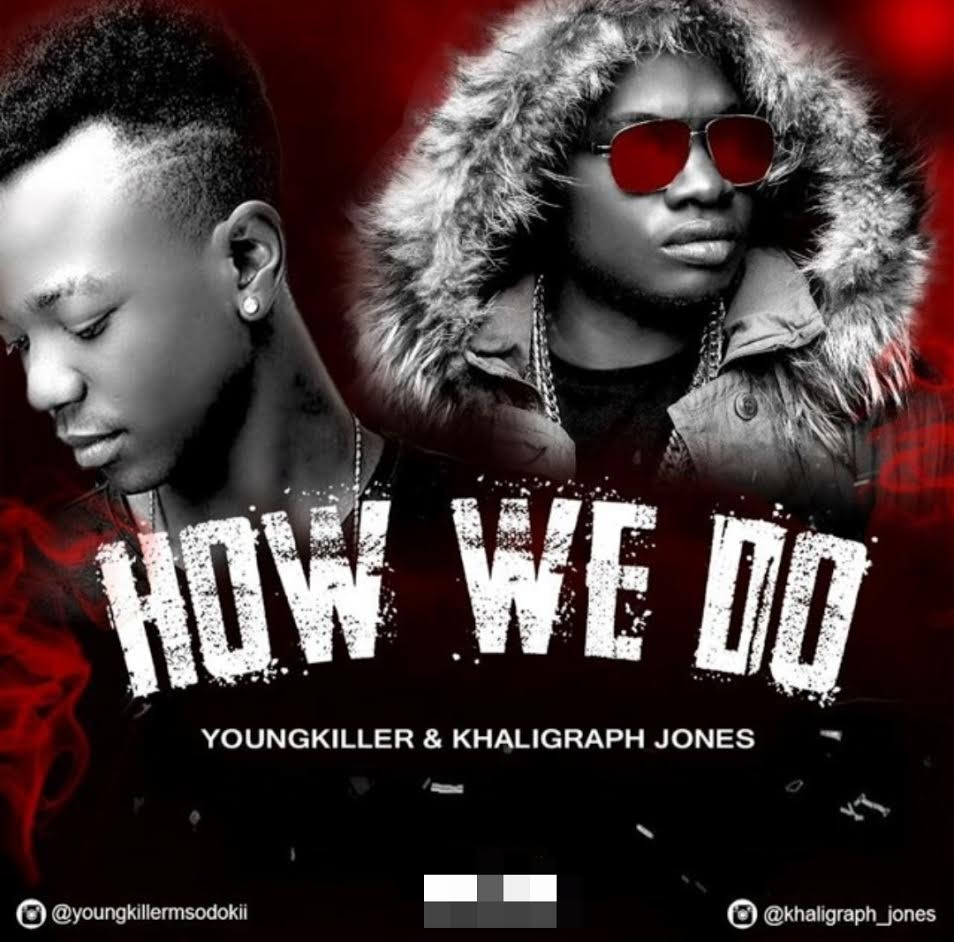 DOWNLOAD || Young Killer ft. Khaligraph Jones – How We Do | Mp3 AUDIO SONG