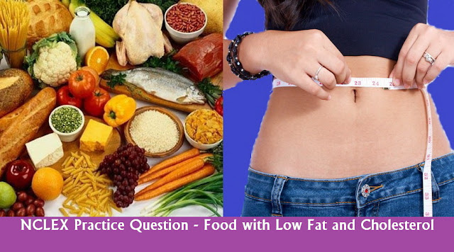 NCLEX Study Guide about Food with Low Fat and Cholesterol