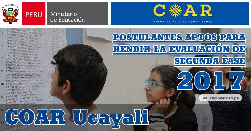 COAR Ucayali: Resultados Examen Admisión Primera Fase 2017 (15 Febrero) Lista de Ingresantes que pasan a Segunda Fase - Colegios de Alto Rendimiento - MINEDU - www.dreucayali.gob.pe