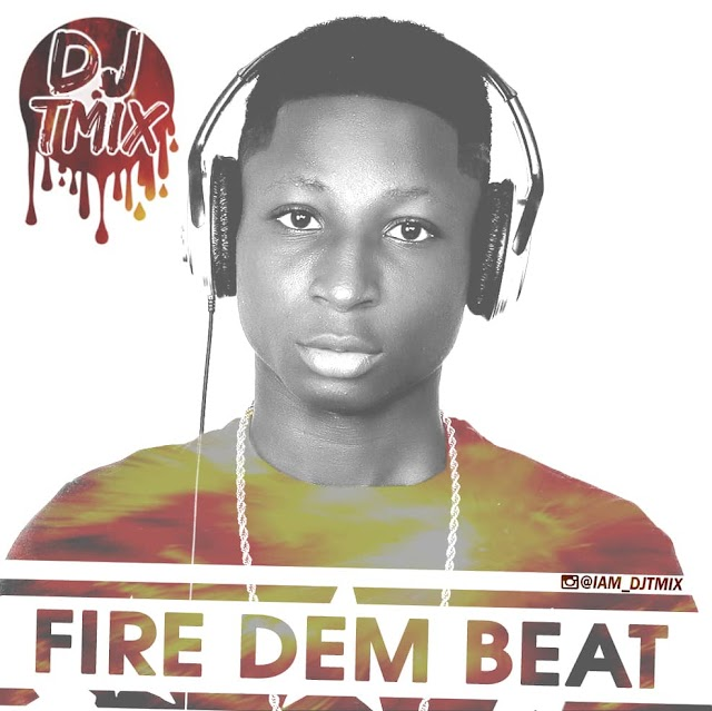FREE BEAT: DJ Tmix -  Fire Dem Beat