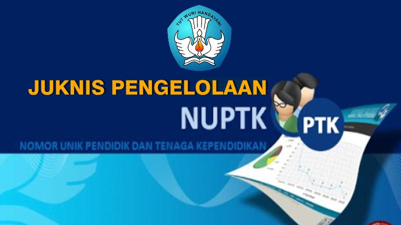 Juknis Pengelolaan Nomor Unik Pendidik dan Tenaga Kependidikan (NUPTK) Tahun 2019