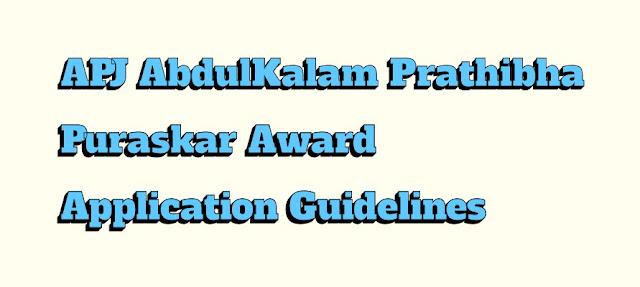 APJ AbdulKalam Prathibha Puraskar Award Application Guidelines