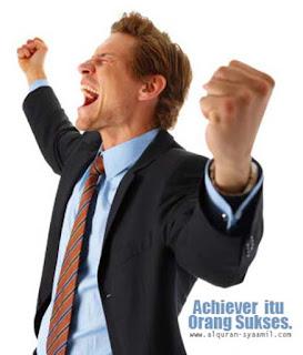 Achiever itu orang yang mencapai kesuksesan.