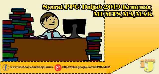 Syarat PPG Daljab 2019 Kemenag MI,MTS,MA,MAK