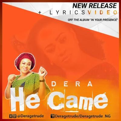 [Lyrics Video + Audio] Dera – He Came