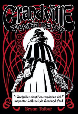 Grandville - fuerza mayor - comic de Bryan Talbot thriller policiaco steampunk