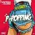 [MUSIC] Viktoh ft. Olamide - P-Popping