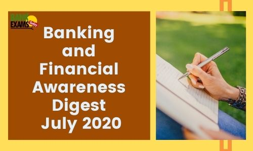 Banking and Financial Awareness Digest: July 2020