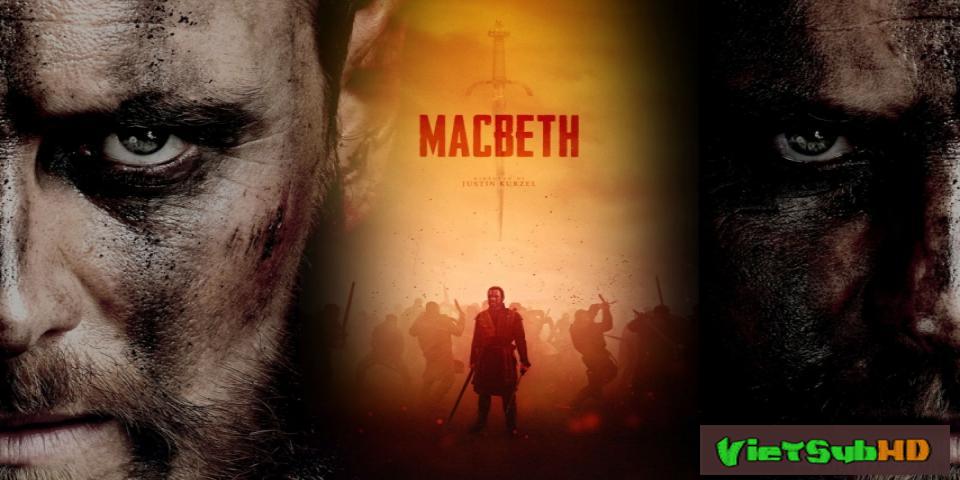 Phim Quyền Lực Chết VietSub HD | Macbeth 2015