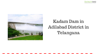 Kadam Dam in Adilabad District in Telangana