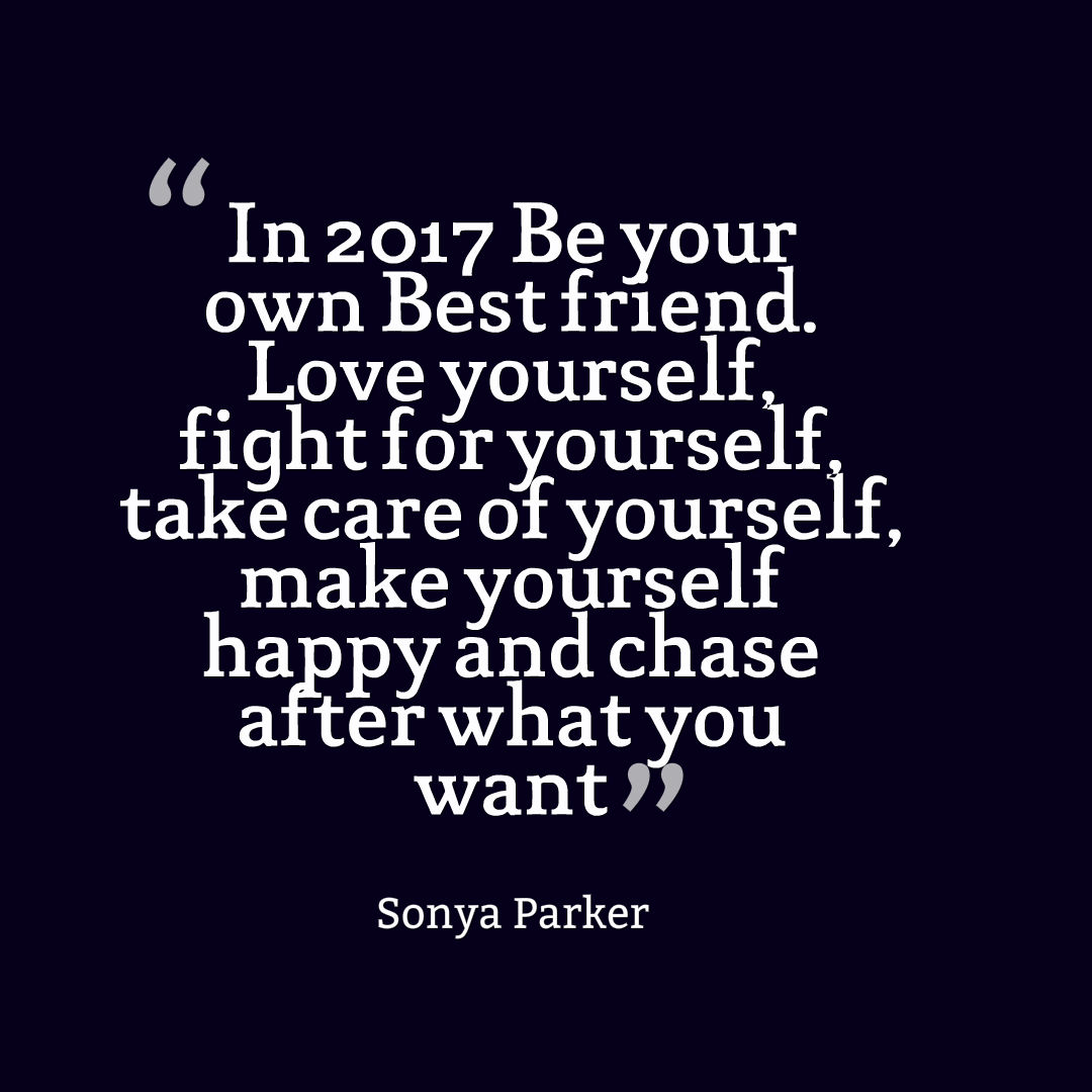 Love Yourself Quotes 2017 New Years Resolution Quote  Author Sonya Parker Quotes