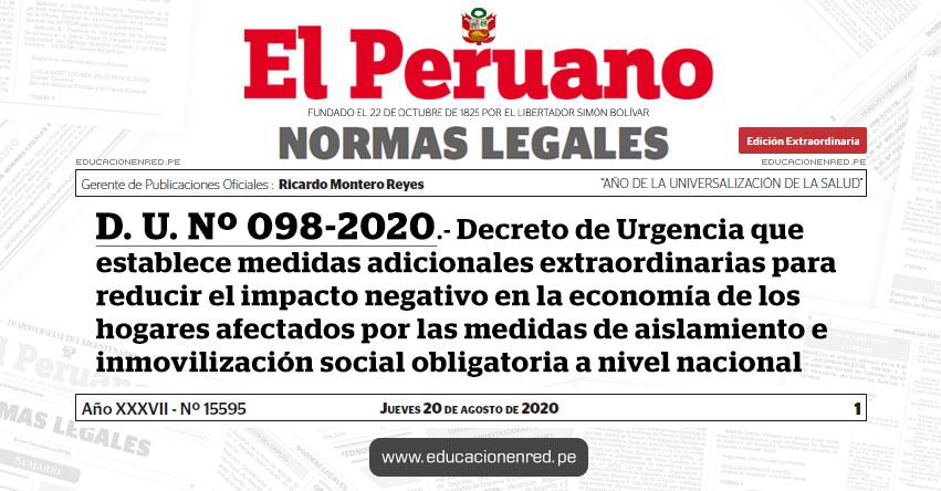 D. U. Nº 098-2020.- Decreto de Urgencia que establece medidas adicionales extraordinarias para reducir el impacto negativo en la economía de los hogares afectados por las medidas de aislamiento e inmovilización social obligatoria a nivel nacional