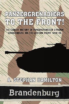 Panzergrenadiers to the Front! The Combat History of Panzergrenadiers Division Brandenburg on the Eastern Front 1944-45