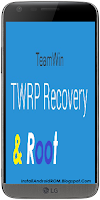Install TWRP Recovery Root LG G5 H850
