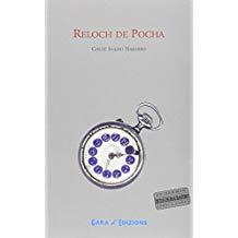 Reloch de pocha (2006; Premio Internacional de novela Ciudad de Barbastro)