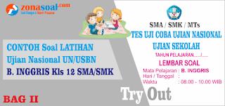 USBN mata pelajaran Bahasa Inggris untuk tingkat SMA Soal Ujian (UN) Bahasa Inggris Tingkat SMA/SMK Terbaru