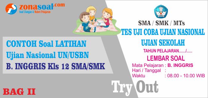 Soal Ujian (UN) Bahasa Inggris Tingkat SMA/SMK Terbaru