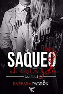 Saqueo al corazón (Mafia 1)- Bárbara Padrón