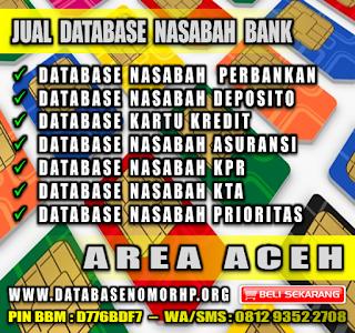 Jual Database Nasabah Bank Wilayah Aceh